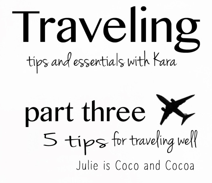 5 Tips for Traveling Well