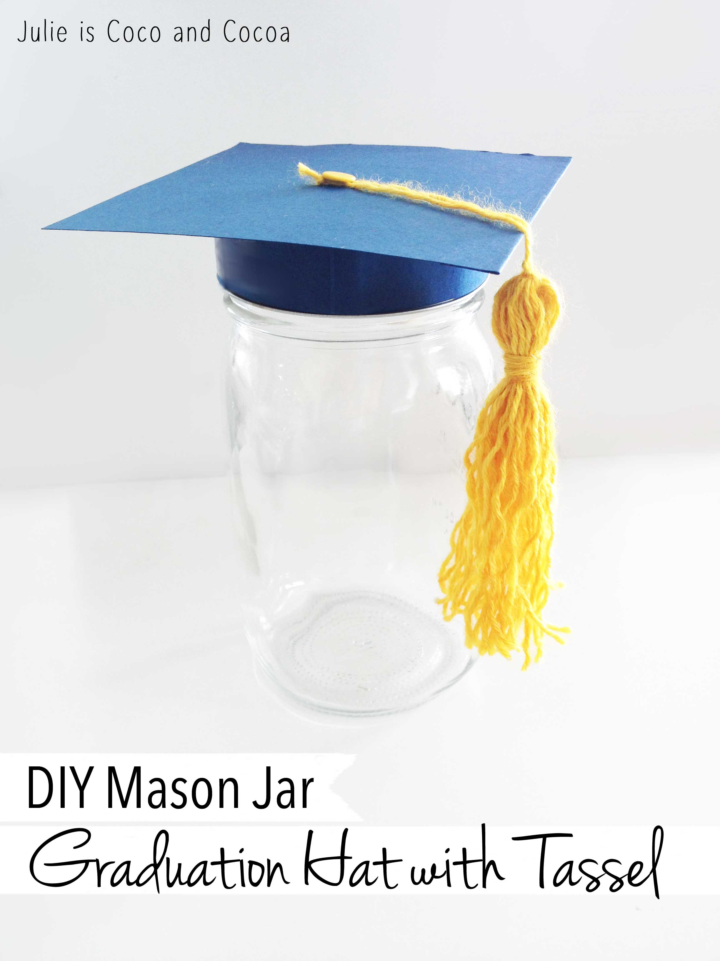 Mason Jar Graduation Hat Julie Measures