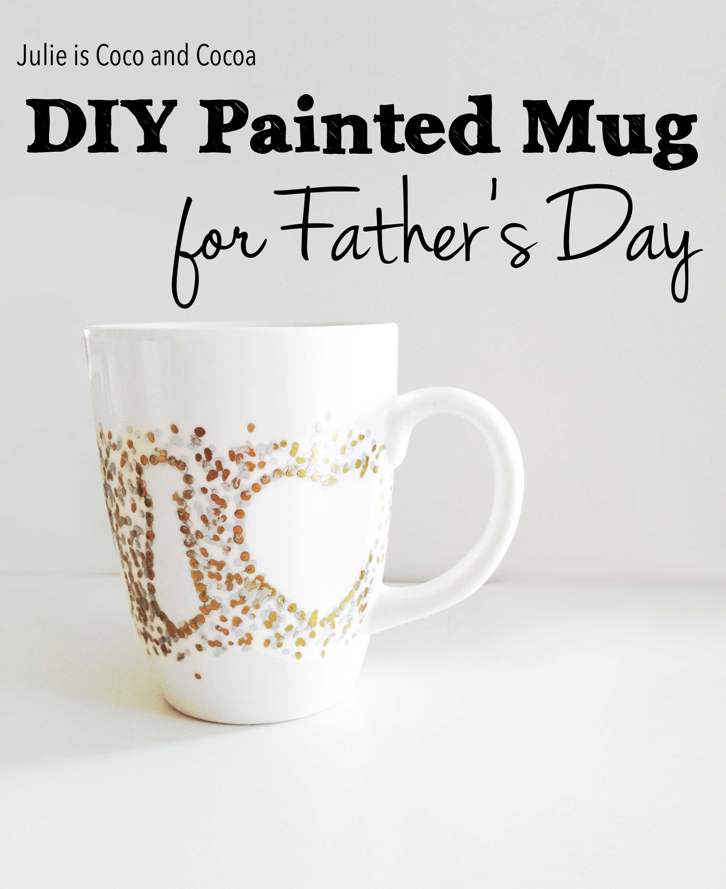 diy painted mugs for father s day