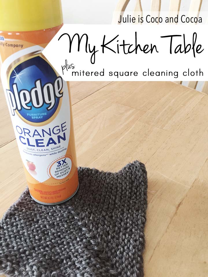 Taking care of my kitchen table with Pledge and a hand knit mitered square washcloth (grab the pattern)
