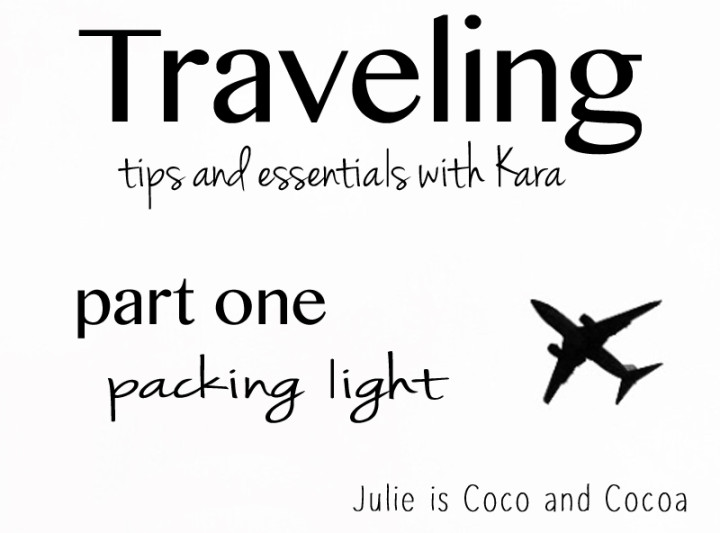 Traveling Tips with Kara: Packing light