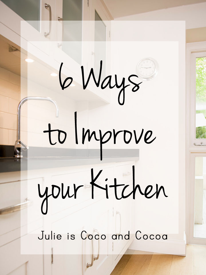 The 6 Best Ways to Improve Your Kitchen