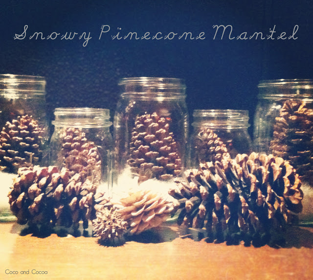 snowy pinecone mantel