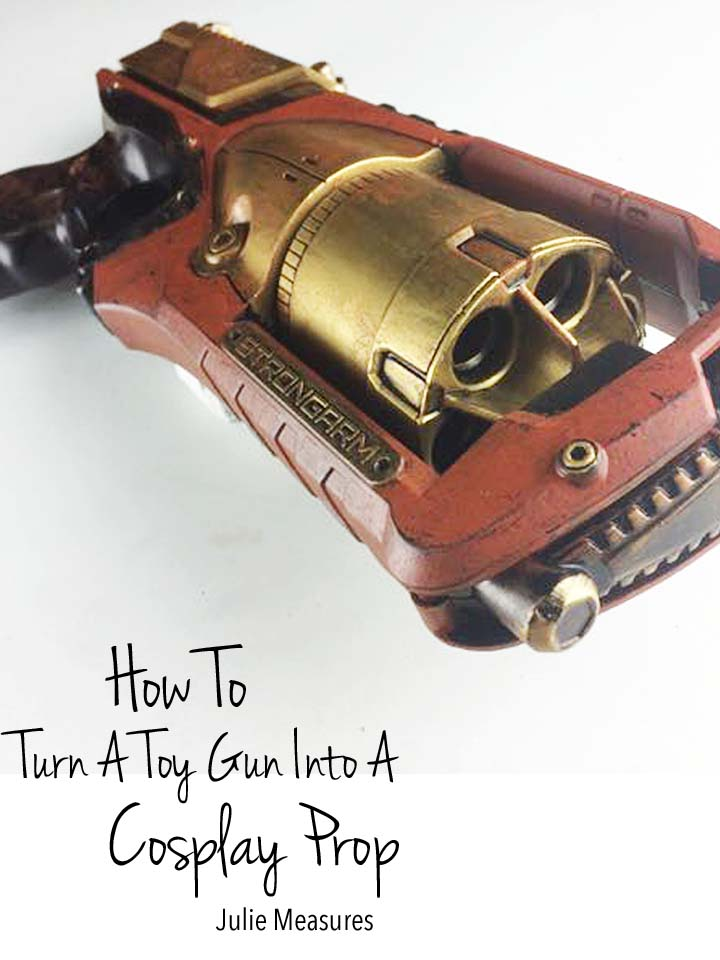 How-To Turn a Toy Gun Into a Cosplay Prop