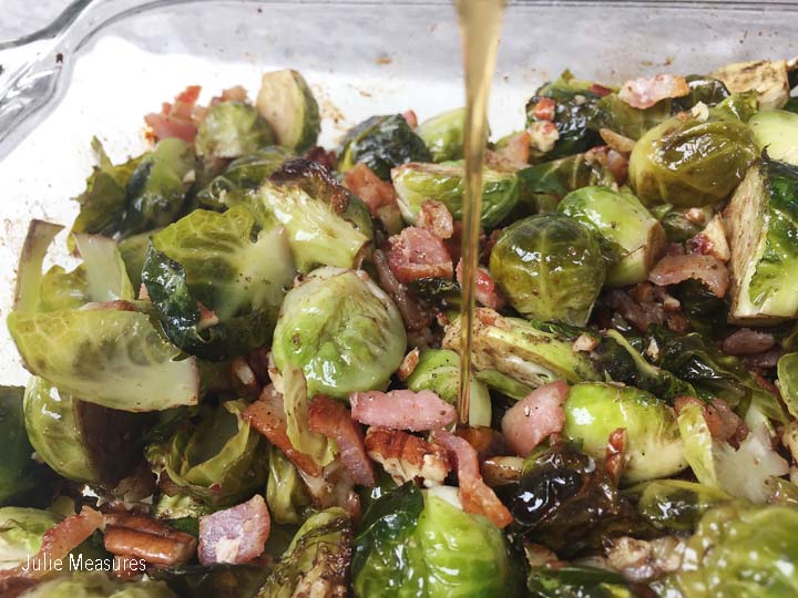 Roasted Brussels Sprouts with Bacon Pecans and Maple Syrup