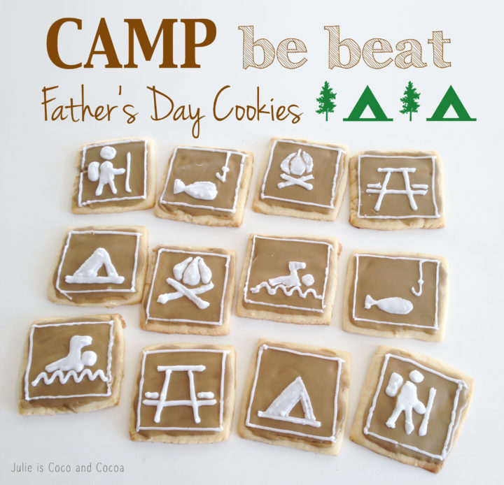 You Just 'Camp' Be Beat Father's Day Cookie Recipe