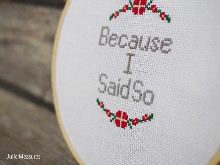 Because I Said So Cross Stitch Pattern - Julie Measures