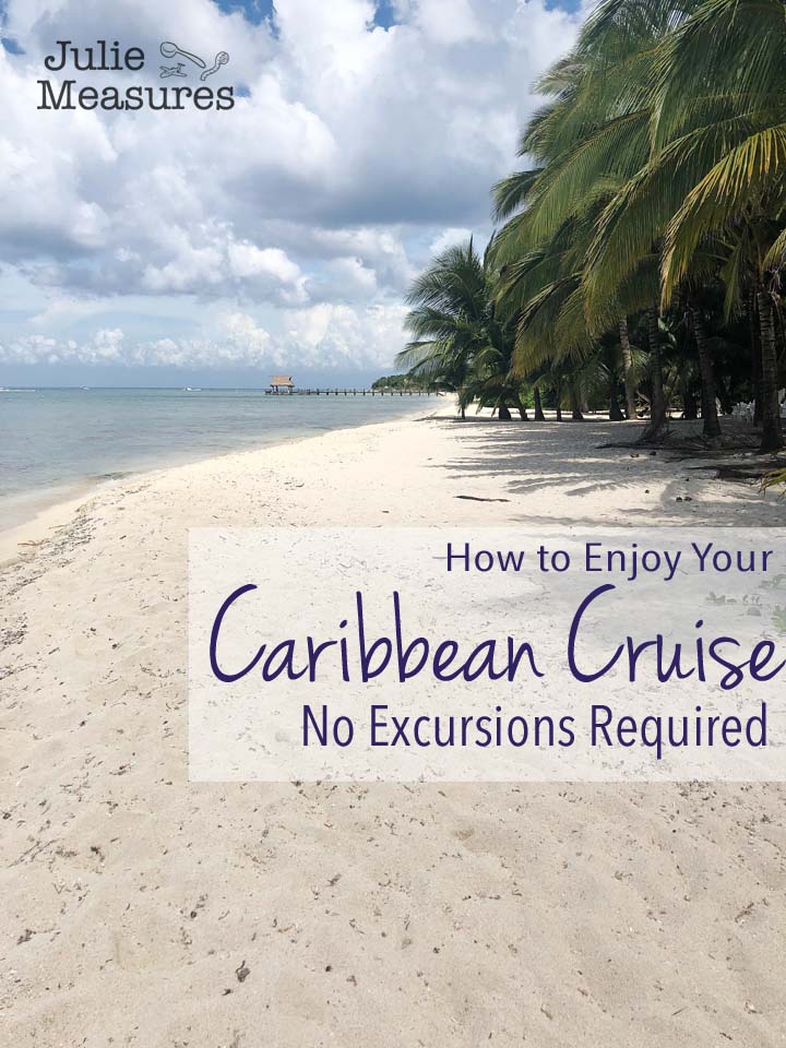 Planning Your Caribbean Cruise – No Excursions Required