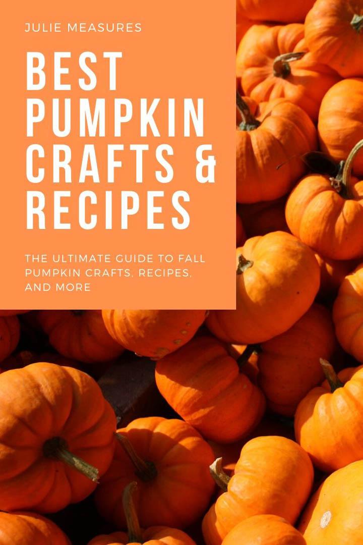 Best Pumpkin Crafts and Recipes