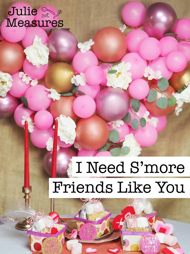 I need smore friends like you Valentine