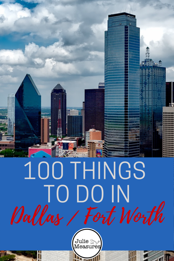 100 Things to Do in Dallas Fort Worth